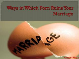 WAYS IN WHICH PORN RUINS YOUR MARRIAGE