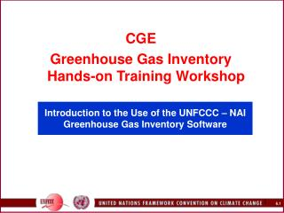 Introduction to the Use of the UNFCCC – NAI Greenhouse Gas Inventory Software