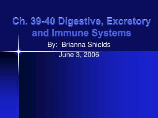 Ch. 39-40 Digestive, Excretory and Immune Systems