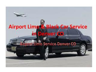 Airport Limo & Black Car Service in Denver CO