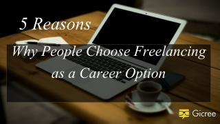 5 Resoans Why People Choose Freelancing as Career Option