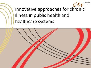 Innovative approaches for chronic illness in public health and healthcare systems