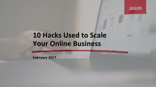 10 Hacks Used to Scale Your Online Business