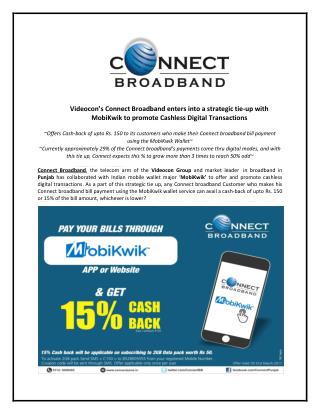 Videocon's Connect Broadband enters into a strategic tie-up with MobiKwik to promote Cashless Digital Transactions