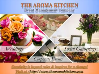 The Aroma Kitchen - Event planning company in Janakpuri