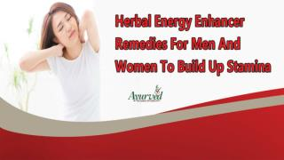 Herbal Energy Enhancer Remedies For Men And Women To Build Up Stamina