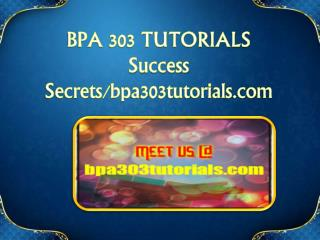 BPA 303 TUTORIALS Success Secrets/bpa303tutorials.com