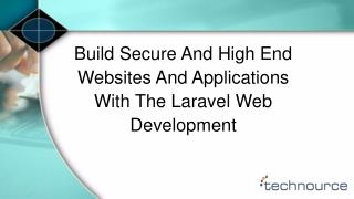 Build Secure And High End Websites And Applications With The Laravel Web Development