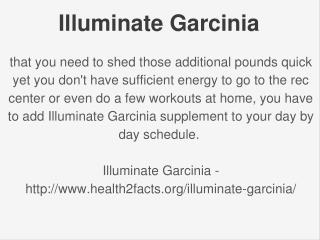 http://www.health2facts.org/illuminate-garcinia/