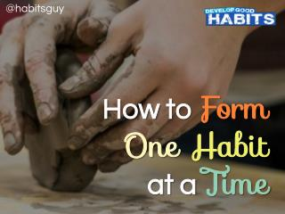 How to Form One Habit at a Time