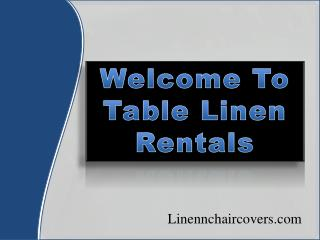 Best Table Linen Rentals in California - Linennchaircovers