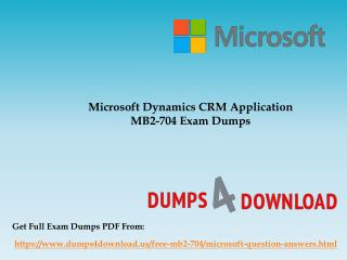 Get Actual Microsoft MB2-704 Exam Question - Presentation
