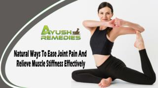 Natural Ways To Ease Joint Pain And Relieve Muscle Stiffness Effectively