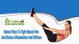 Natural Ways To Fight Muscle Pain And Reduce Inflammation And Stiffness