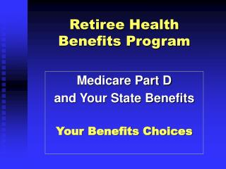 Retiree Health    Benefits Program