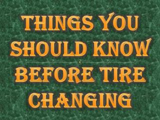 Things You Should Know Before Tire Changing