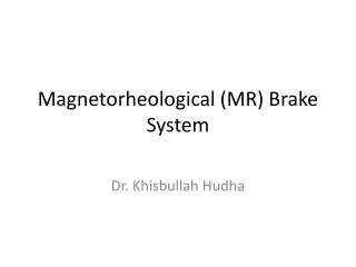 Magnetorheological (MR) Brake System
