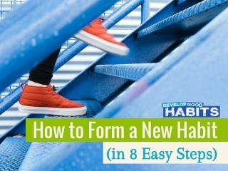 How to Form a New Habit (in 8 Easy Steps)