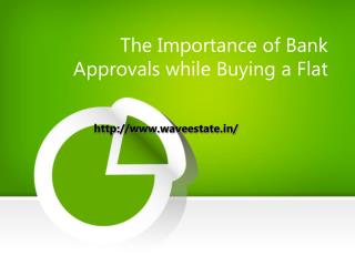 The Importance of Bank Approvals while Buying a Flat