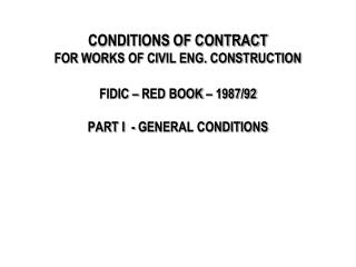 CONDITIONS OF CONTRACT FOR WORKS OF CIVIL ENG. CONSTRUCTION FIDIC – RED BOOK – 1987/92 PART I  - GENERAL CONDITIONS