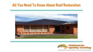 All You Need To Know About Roof Restoration