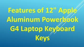 "Features of 12"" Apple Aluminum Powerbook G4 Laptop Keyboard Keys"