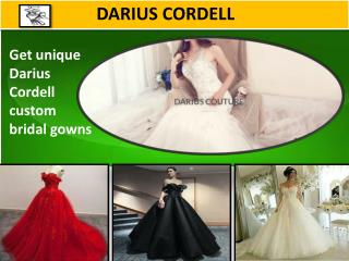 Get the best wedding dresses from Darius Cordell