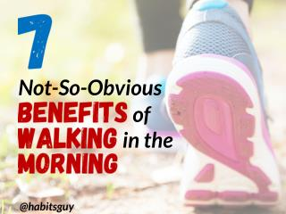 7 Not-So-Obvious Benefits of Walking in the Morning