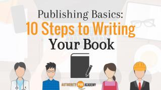 Publishing Basics: 10 Steps To Writing Your Book