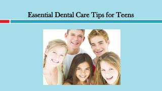 Essential Dental Care Tips for Teens