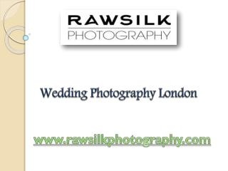 Wedding Photography London - Rawsilk Photography