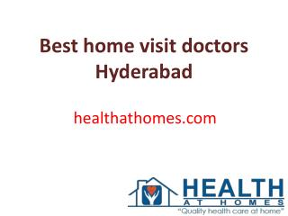 Best home visit doctors Hyderabad