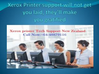 Xerox Printer support will not get you laid, they'll make you gratified