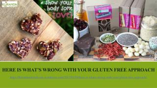 Here Is What's Wrong with Your Gluten Free Approach