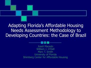 Adapting Florida s Affordable Housing Needs Assessment Methodology to Developing Countries: the Case of Brazil