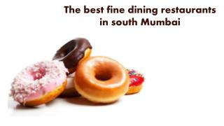 The best fine dining restaurants in south mumbai