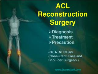 ACL Reconstruction Surgery: Diagnosis, Treatment, Precaution