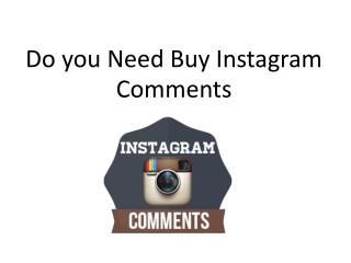 Do you Need Buy Instagram Comments