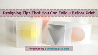 Designing Tips That You Can Follow Before Print