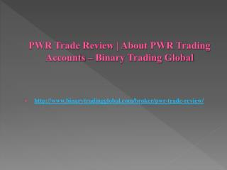 PWR Trade Review | About PWR Trading Accounts – Binary Trading Global