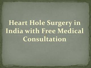 Heart Hole Surgery in India with Free Medical Consultation