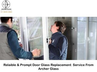 Relaible & Prompt Door Glass Replacement Service From Archer Glass