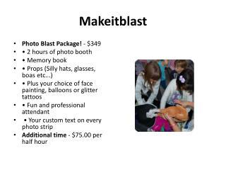 Photo Blast Package!- $349
