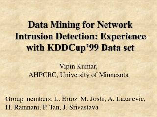 Data Mining for Network Intrusion Detection: Experience with KDDCup'99 Data set