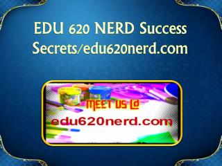 EDU 620 NERD Success Secrets/edu620nerd.com