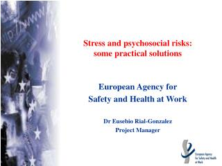 Stress and psychosocial risks:  some practical solutions