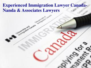Experienced Immigration Lawyer Canada- Nanda & Associates Lawyers