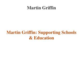 Martin Griffin Supporting School and Education