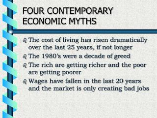FOUR CONTEMPORARY ECONOMIC MYTHS