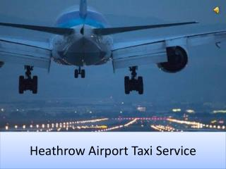 Heathrow Airport Taxi Service- AK Cars London